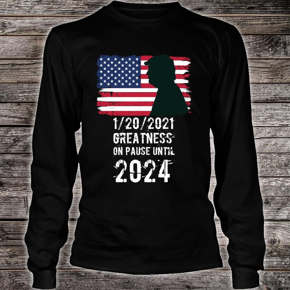 01202021 Greatness On Pause Until 2024 Pro Trump USA Flag Shirt long sleeved