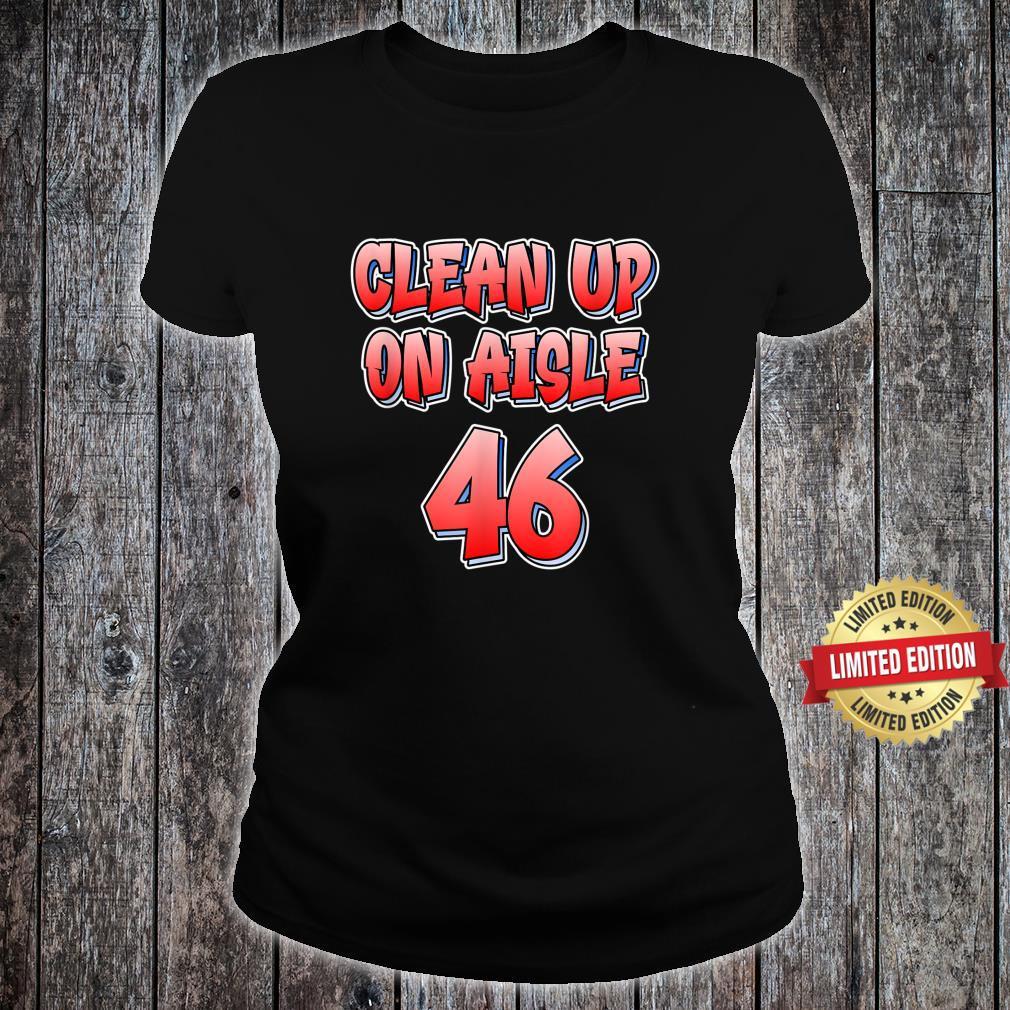 Anti Joe Biden Clean Up On Aisle 46 Impeach Biden Shirt ladies tee