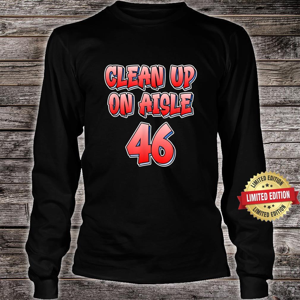 Anti Joe Biden Clean Up On Aisle 46 Impeach Biden Shirt long sleeved