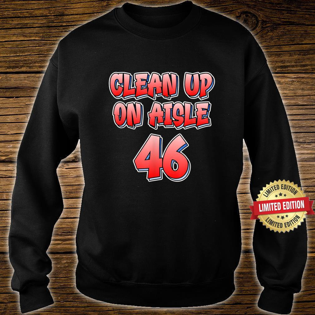 Anti Joe Biden Clean Up On Aisle 46 Impeach Biden Shirt sweater