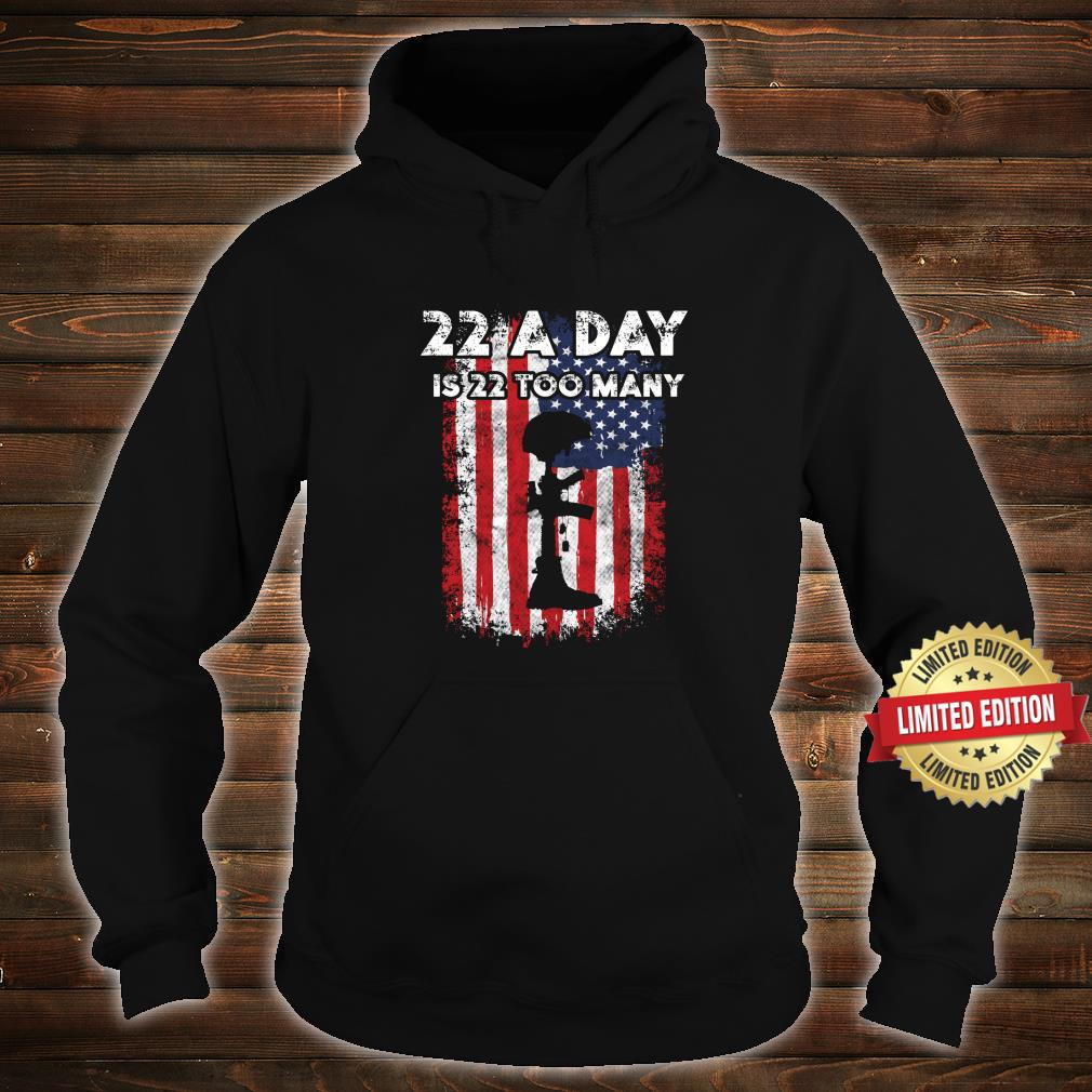 Army Veteran Suicide Awareness 22 A Day Is 22 Too Many Shirt hoodie