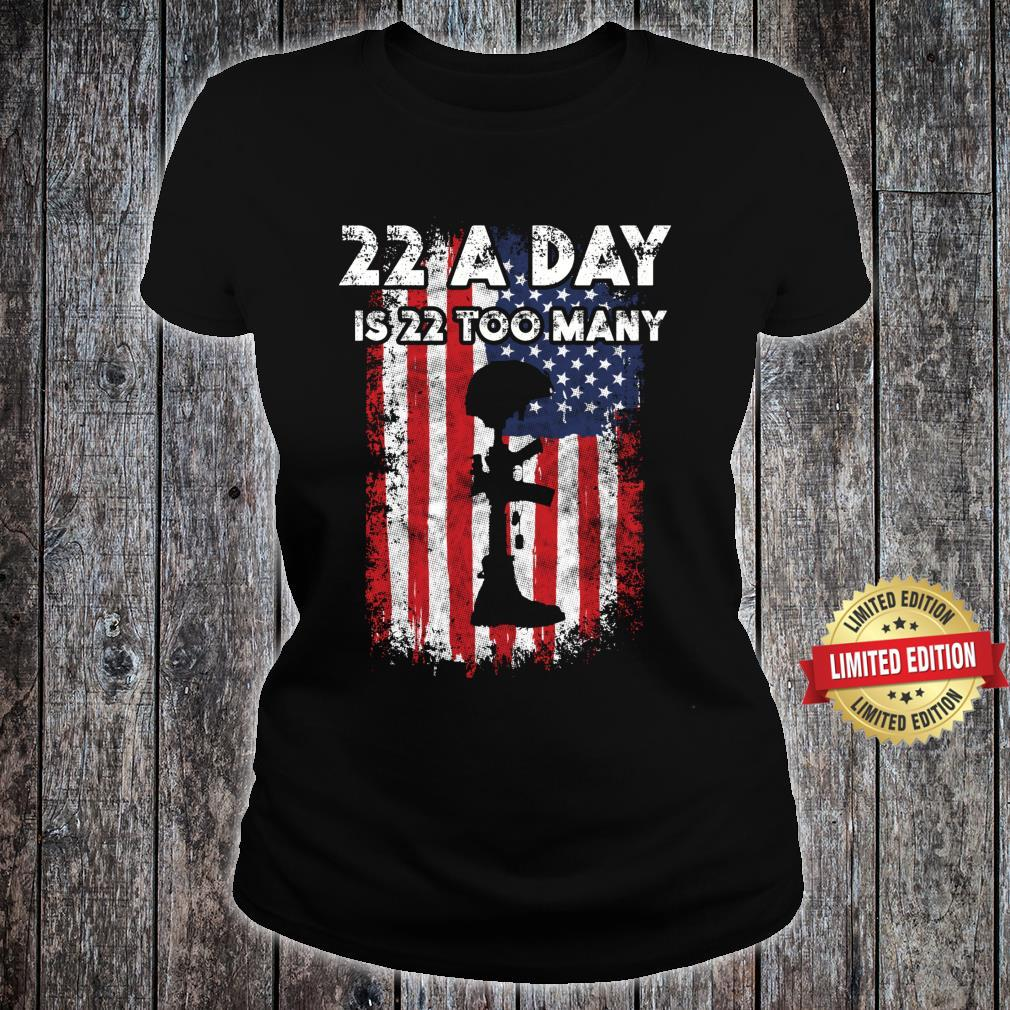 Army Veteran Suicide Awareness 22 A Day Is 22 Too Many Shirt ladies tee