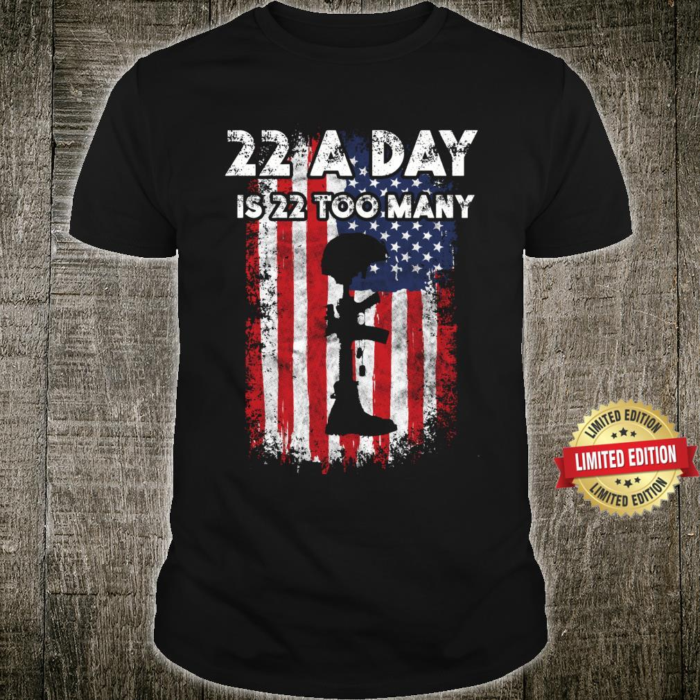Army Veteran Suicide Awareness 22 A Day Is 22 Too Many Shirt