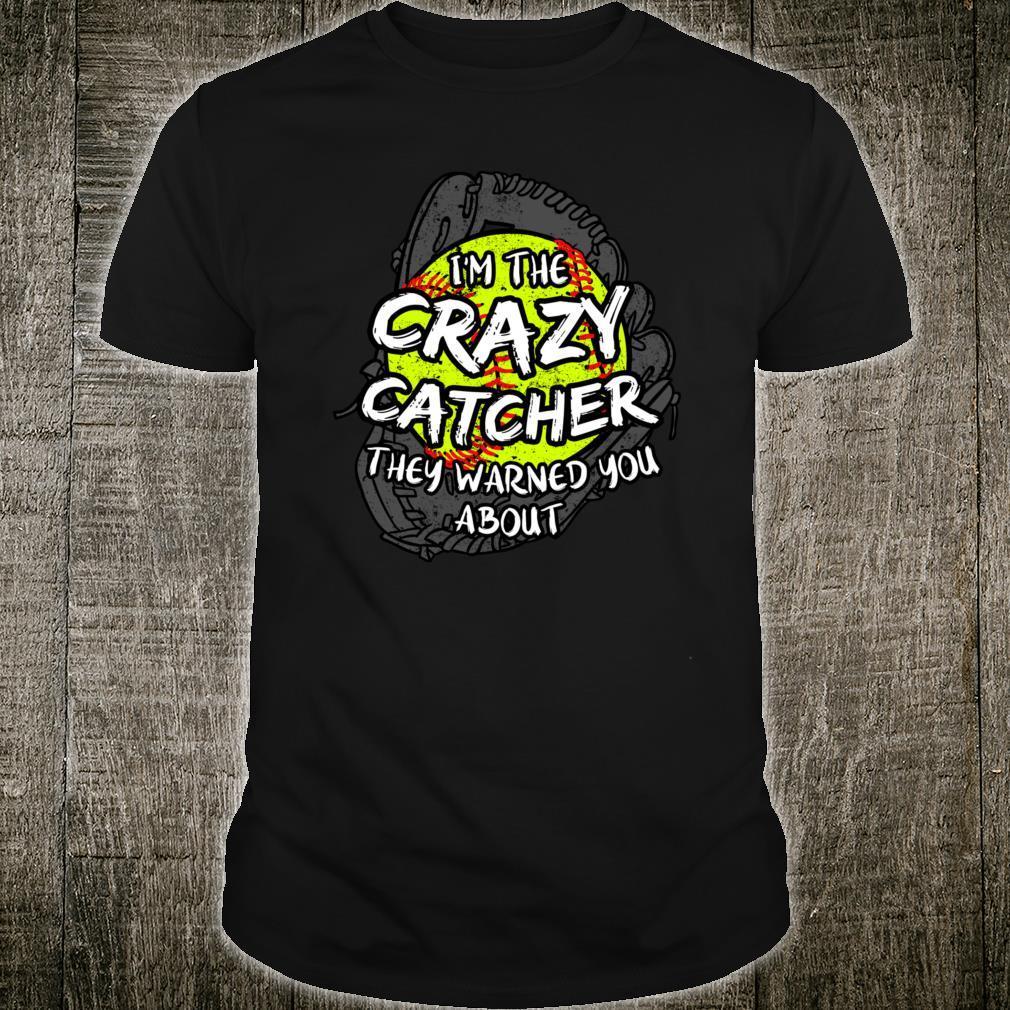 Crazy Catcher Softballs Bat Ball Baseball Shirt