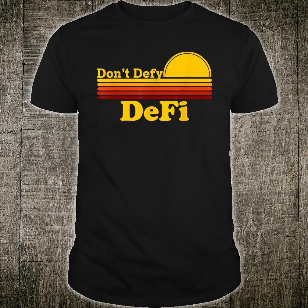 Don't Defy DeFi Decentralized Finance Bitcoin Chainlink Shirt