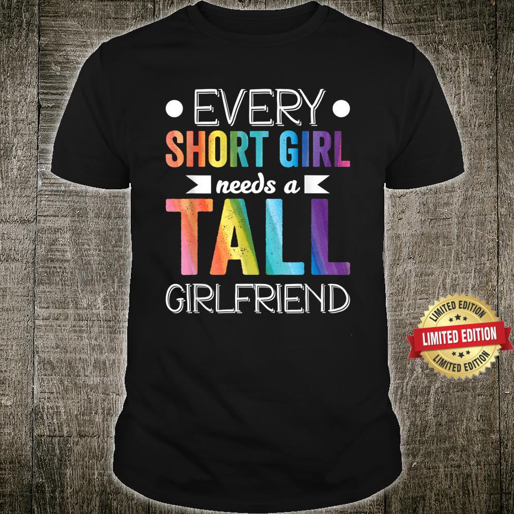 Every Short Girl Needs Tall Girlfriend LGBT Valentines Day Shirt