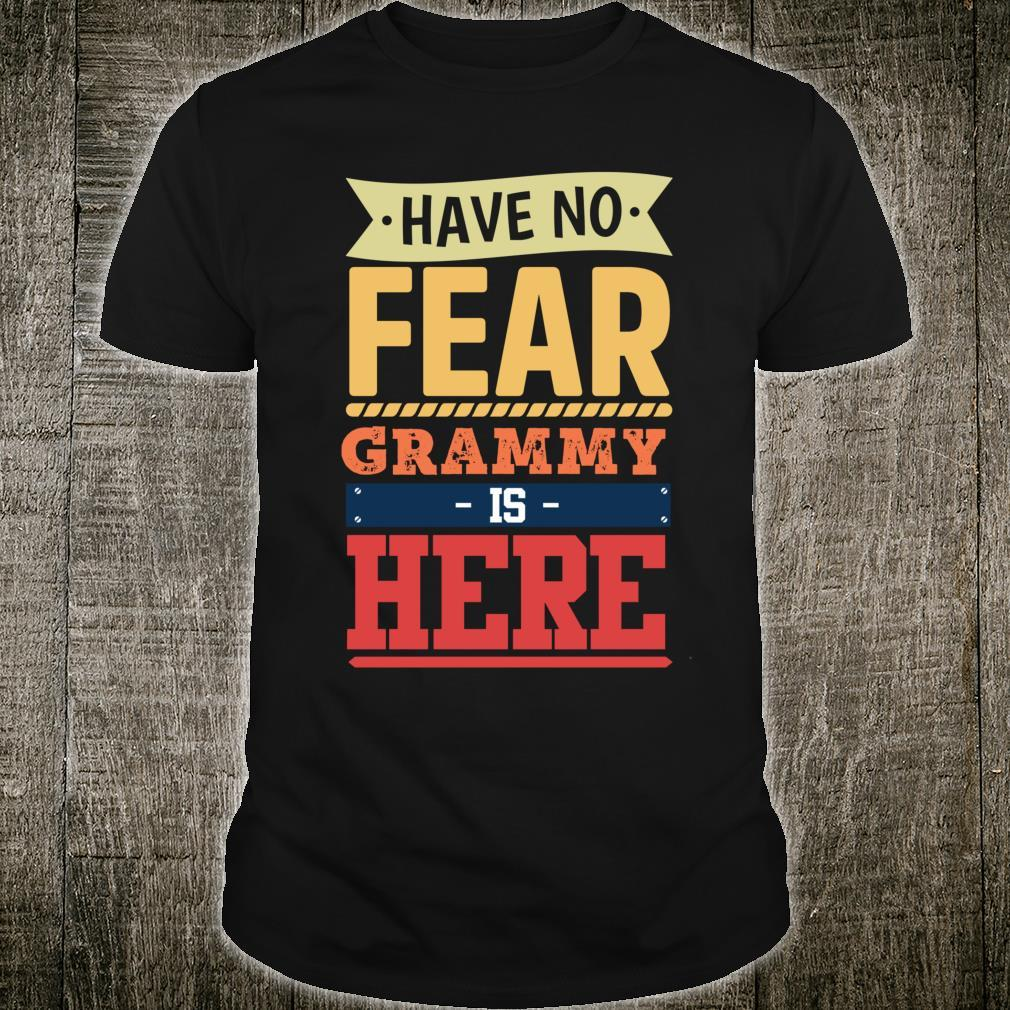 Have no fear Grammy is here mother's day Grammy Shirt