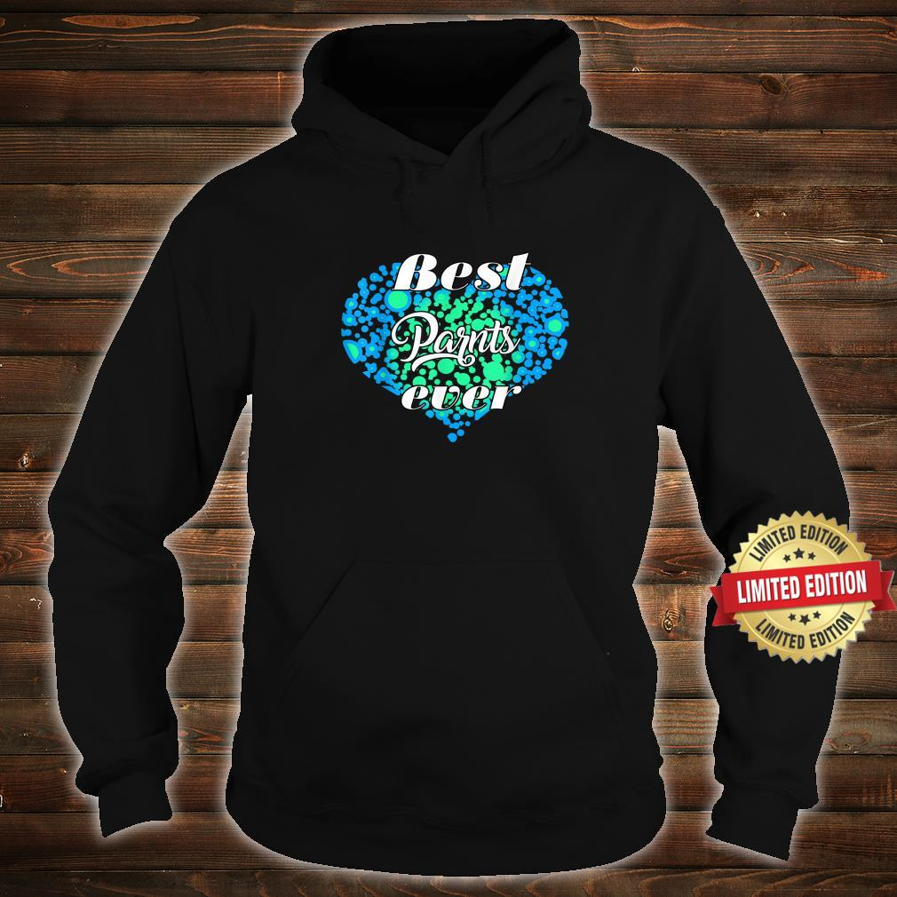 Heart best parents ever for parents cool Shirt hoodie