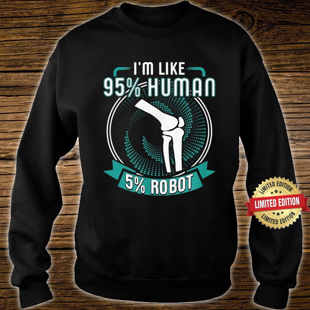 I Like 95% Human 5% Robot Get Well Soon Shirt sweater