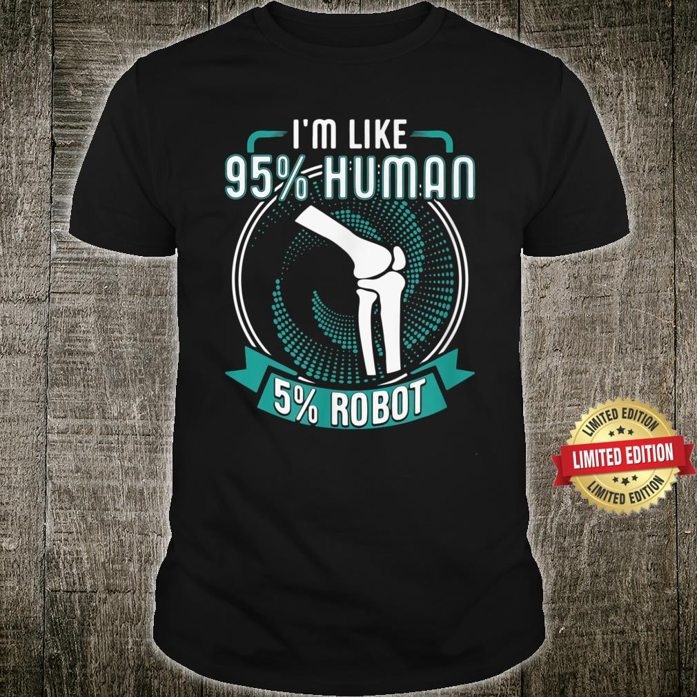 I Like 95% Human 5% Robot Get Well Soon Shirt