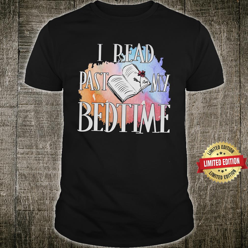I read past my bedtime Book Shirt