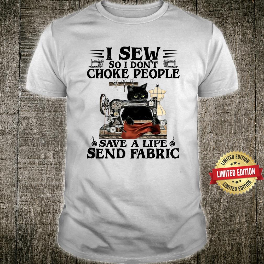 I sew so i don't choke people, save a life Shirt