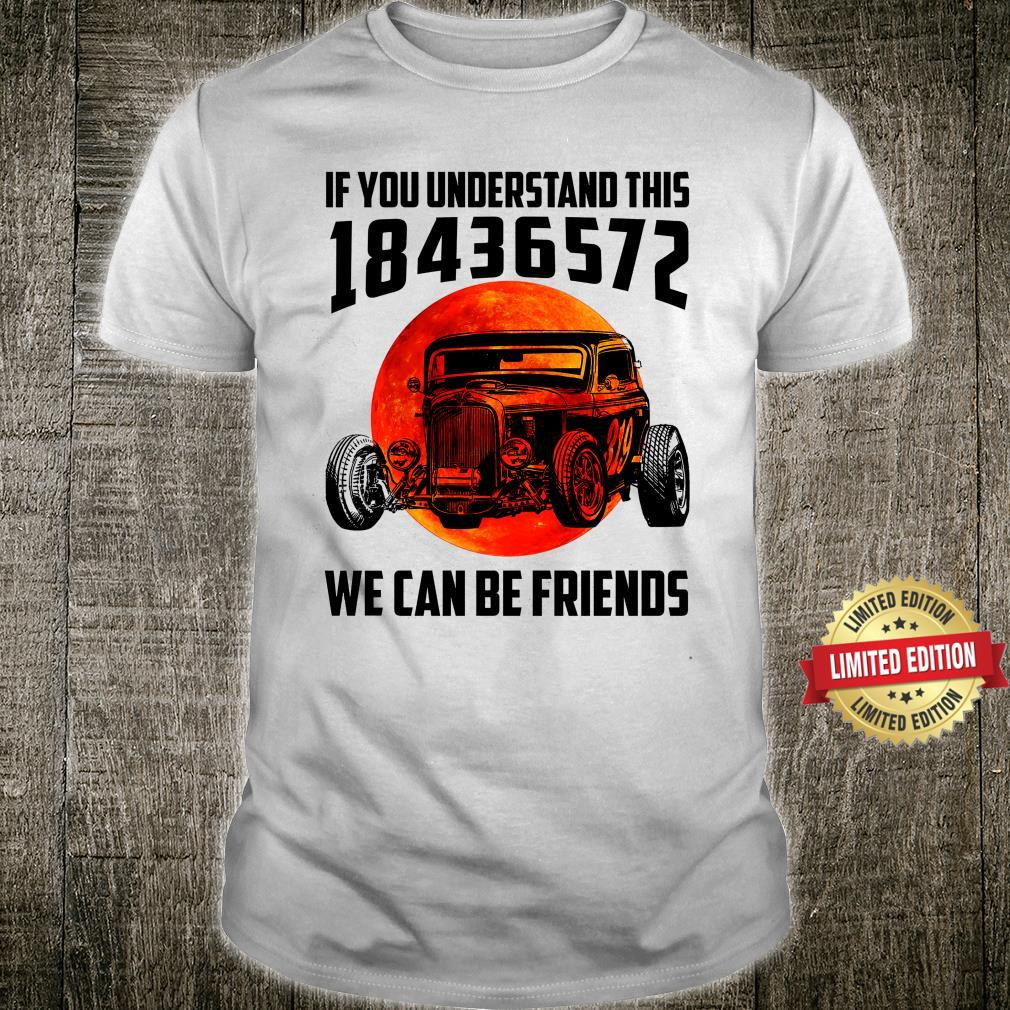 If You Understand this 18436572 We Can Be Friends Shirt