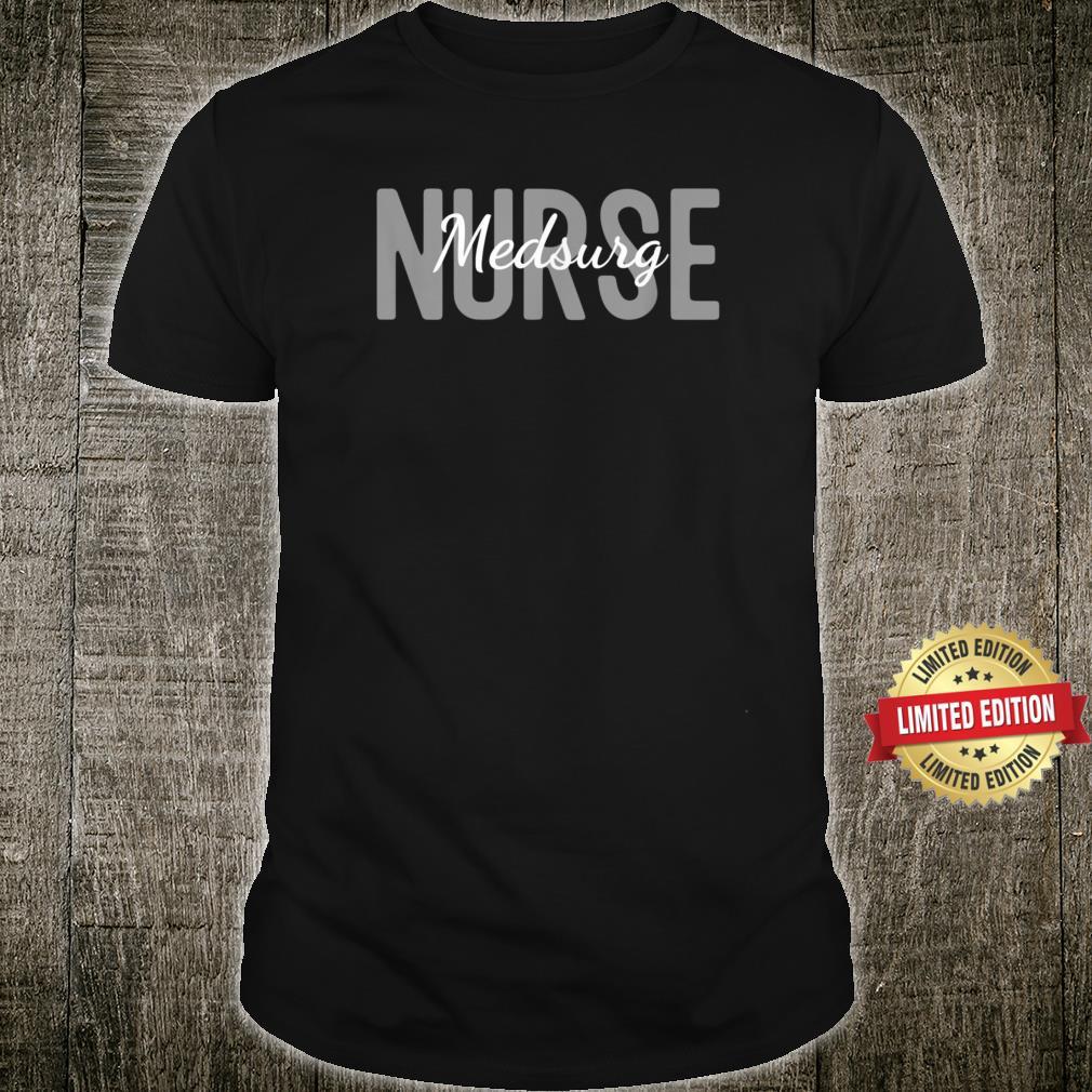 Med Surg Nurse Medical Surgical Nursing Department Nurse Shirt