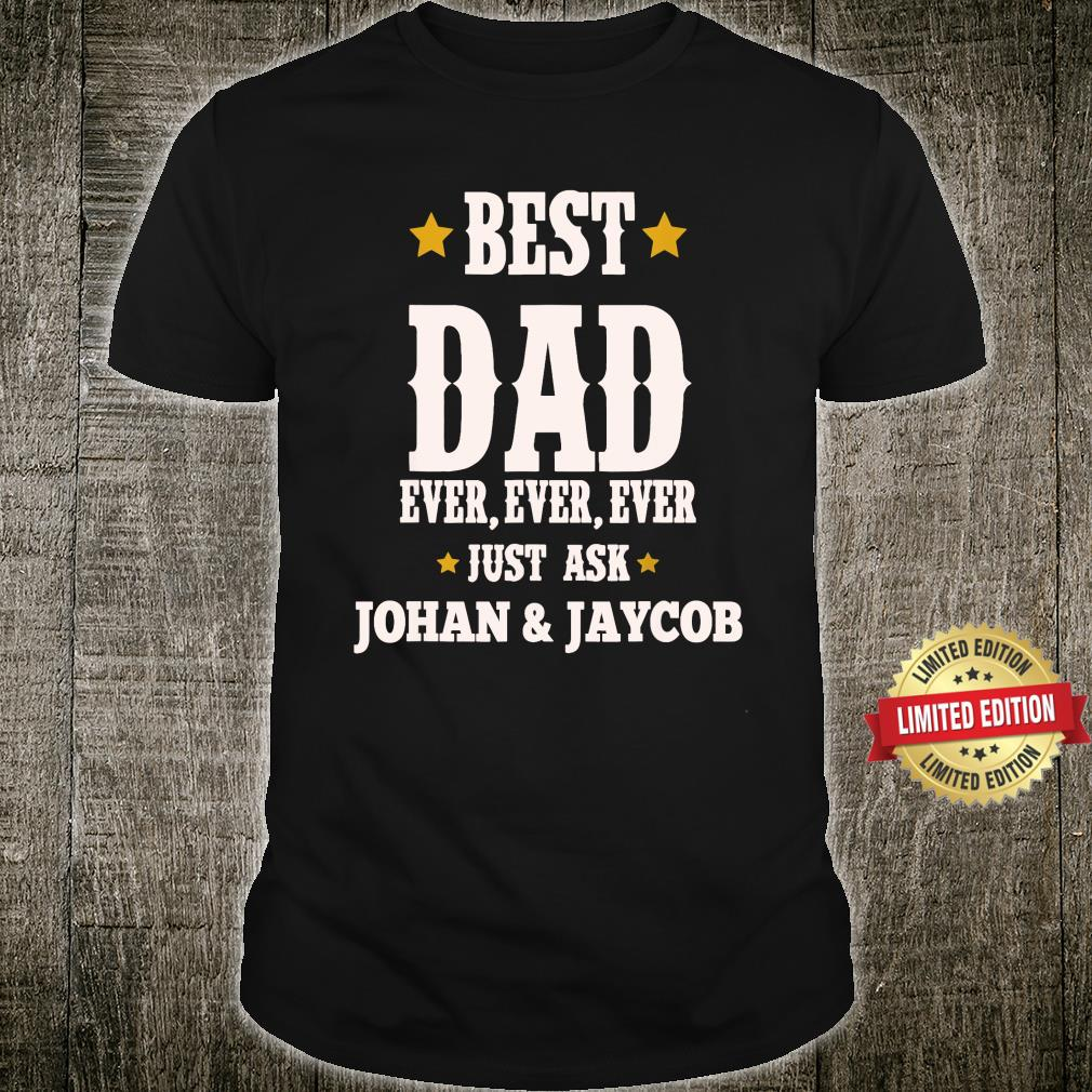 Mens TOTO Thills Shirt, Best Dad Just Ask Johan & Jaycob Shirt