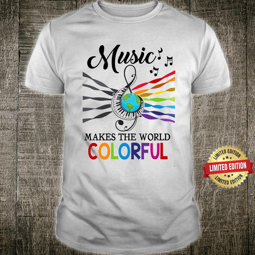 Music Makes The World Colorful Shirt