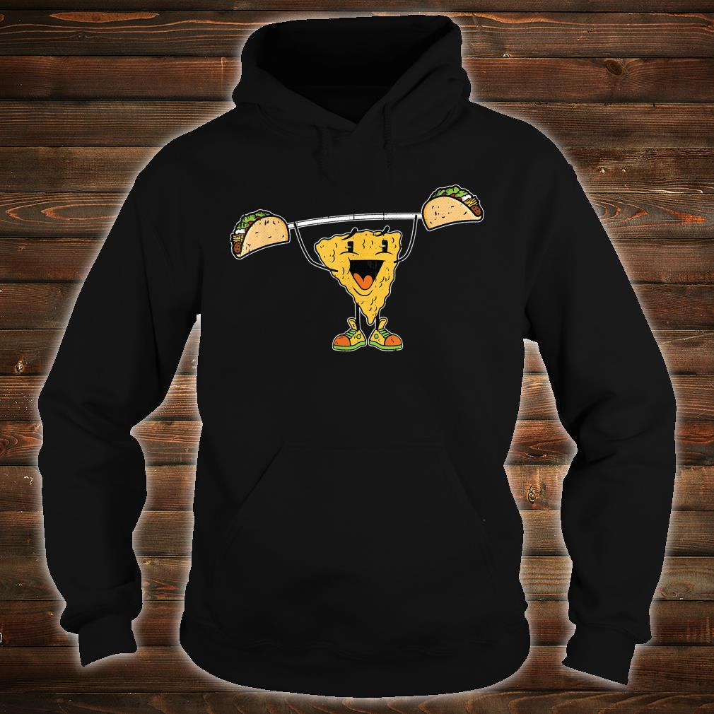 Nacho Liftting Cinco De Mayo Mexican Food Workout Gym Shirt hoodie