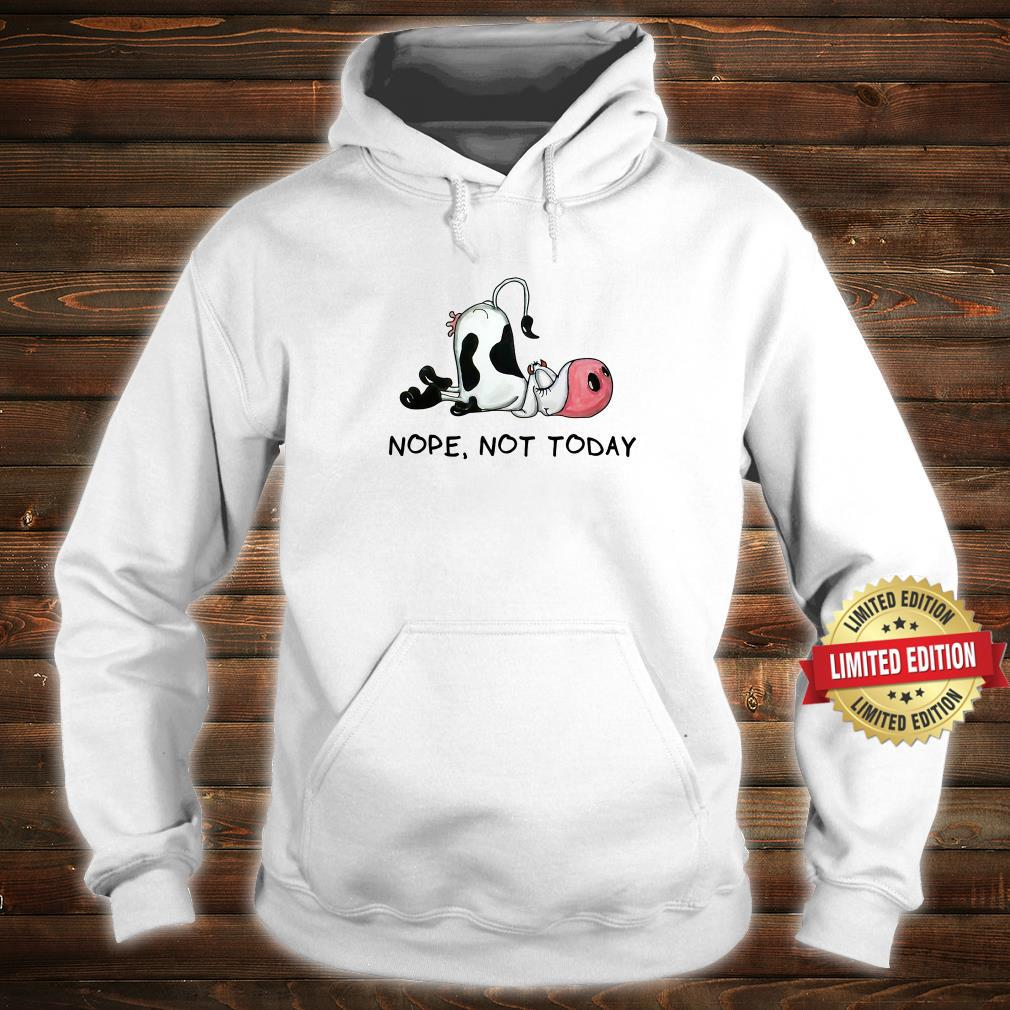 Nope Not Today Cow Shirt hoodie