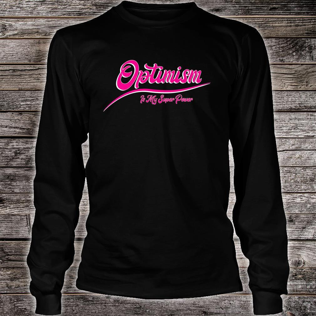 Optimism Is My Super Power Shirt long sleeved