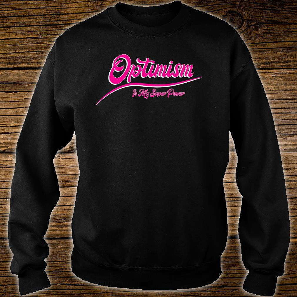Optimism Is My Super Power Shirt sweater