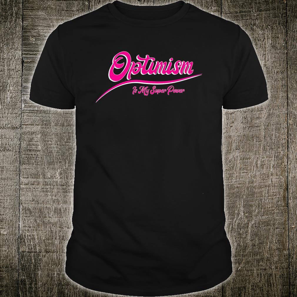Optimism Is My Super Power Shirt