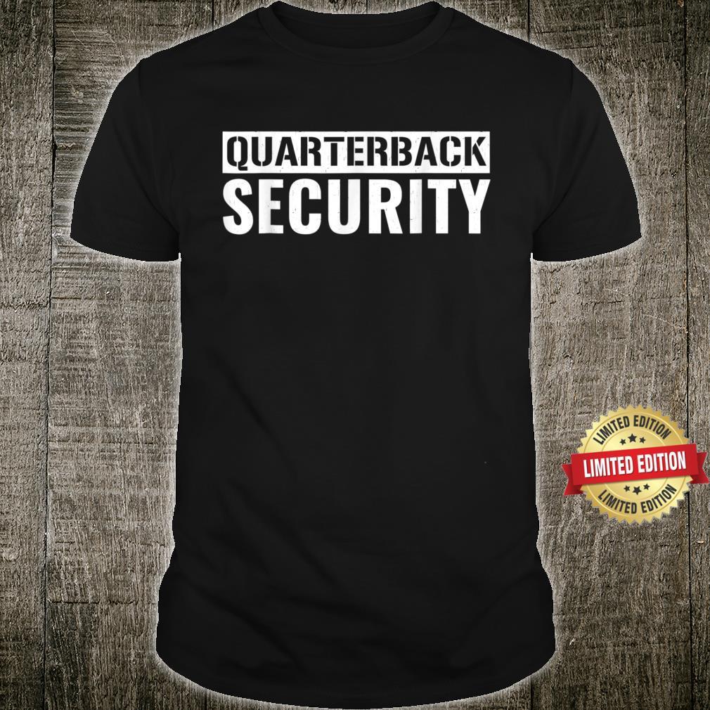 Quarterback Security Sarcastic Football Linemen Shirt