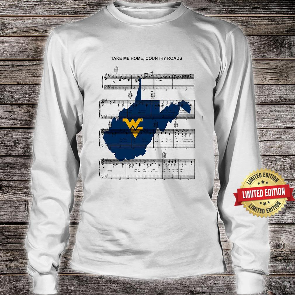 Take Me Home Country Roads Shirt long sleeved