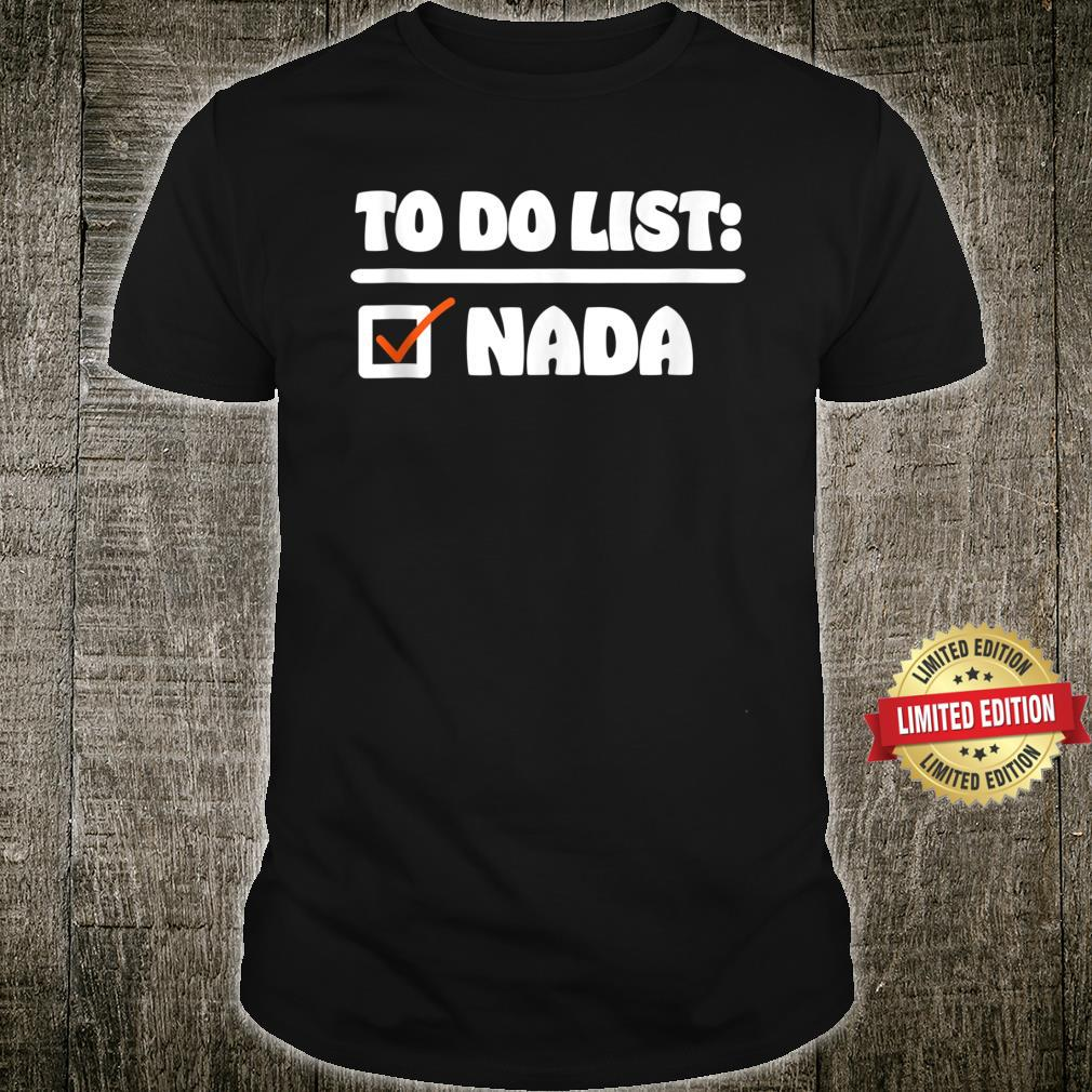 To Do List Nada Sarcastic Lazyn Shirt