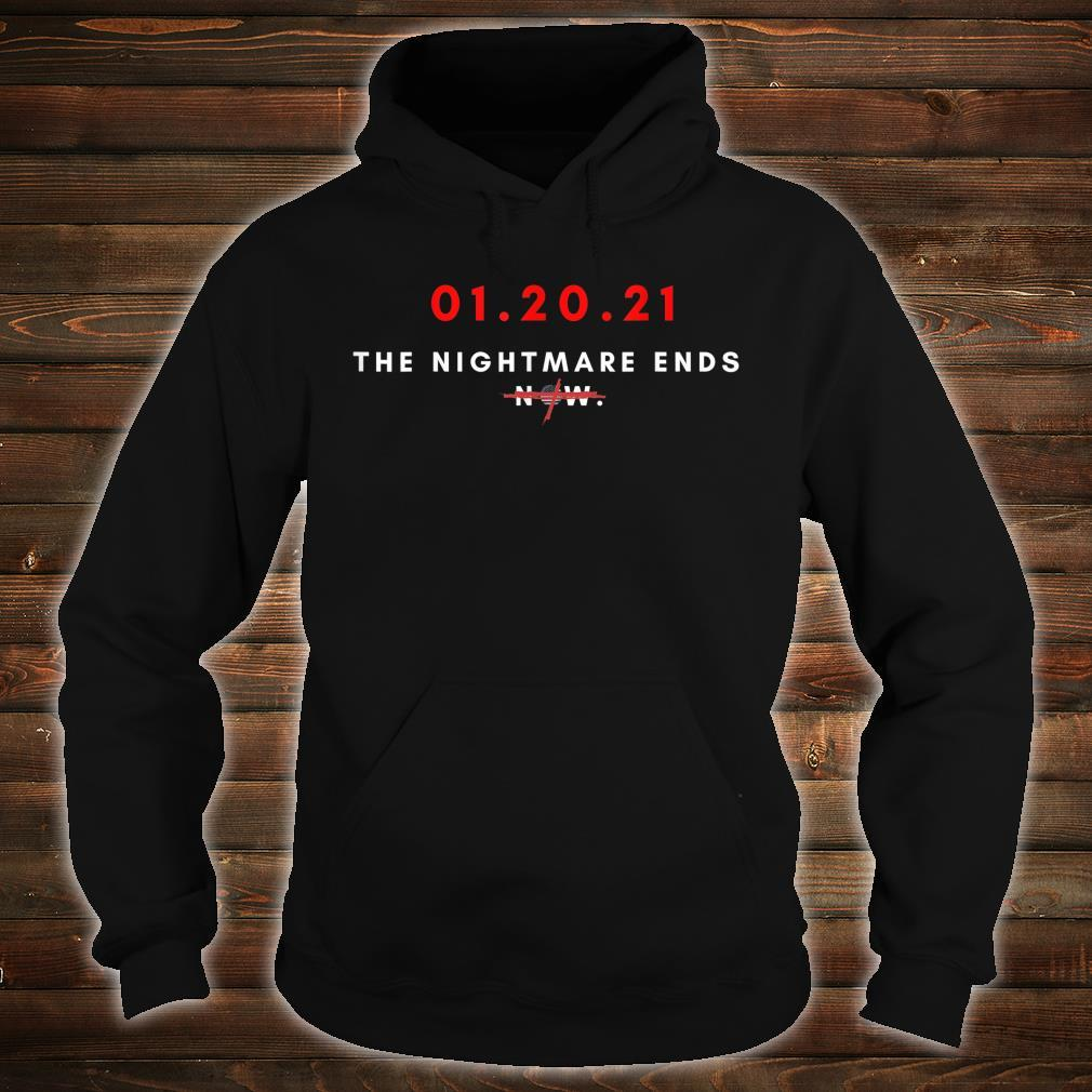 01.20.21 January 20 Inauguration Day Nightmare Ends Shirt hoodie