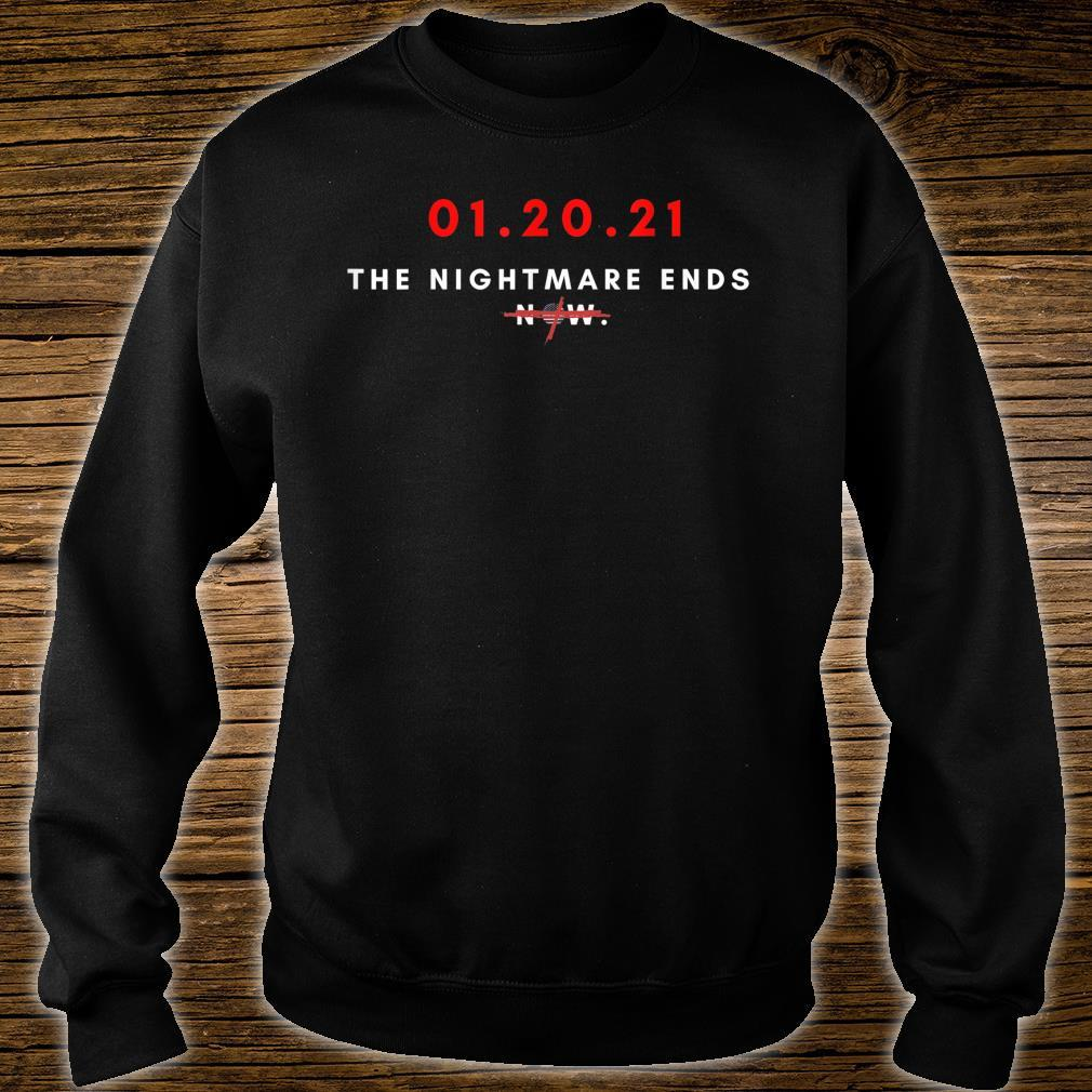 01.20.21 January 20 Inauguration Day Nightmare Ends Shirt sweater
