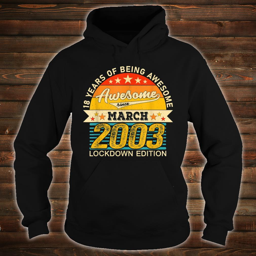 18th Birthday Awesome March 2003 18 Years old in Lockdown Shirt hoodie