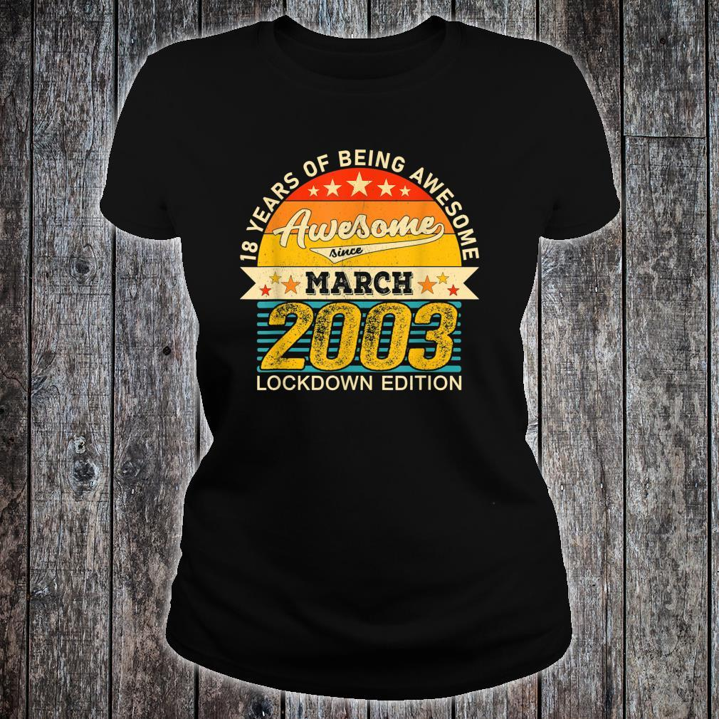 18th Birthday Awesome March 2003 18 Years old in Lockdown Shirt ladies tee