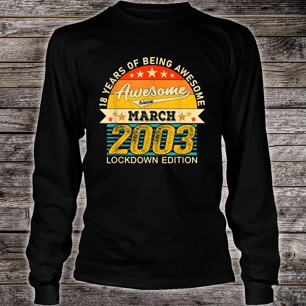 18th Birthday Awesome March 2003 18 Years old in Lockdown Shirt long sleeved