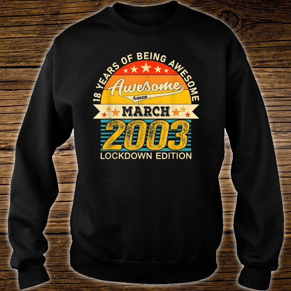18th Birthday Awesome March 2003 18 Years old in Lockdown Shirt sweater