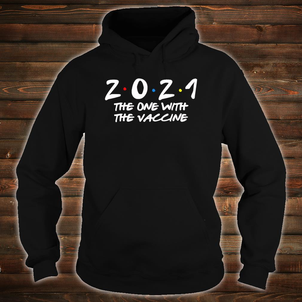 2021 The One With The Vaccine New Years Eve Shirt hoodie