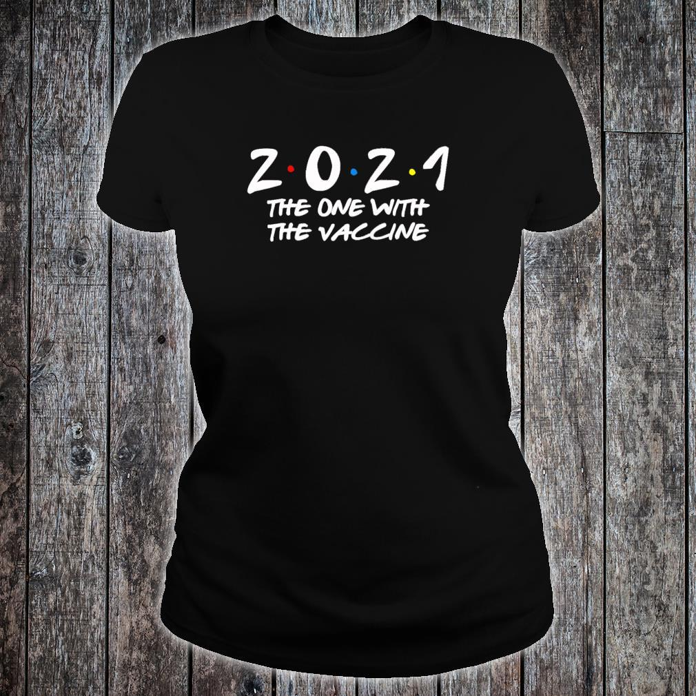 2021 The One With The Vaccine New Years Eve Shirt ladies tee