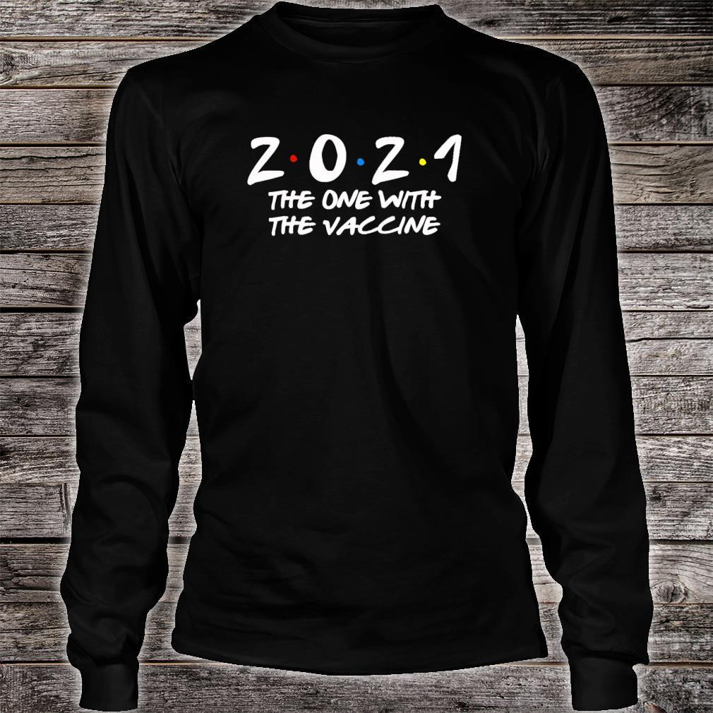 2021 The One With The Vaccine New Years Eve Shirt long sleeved