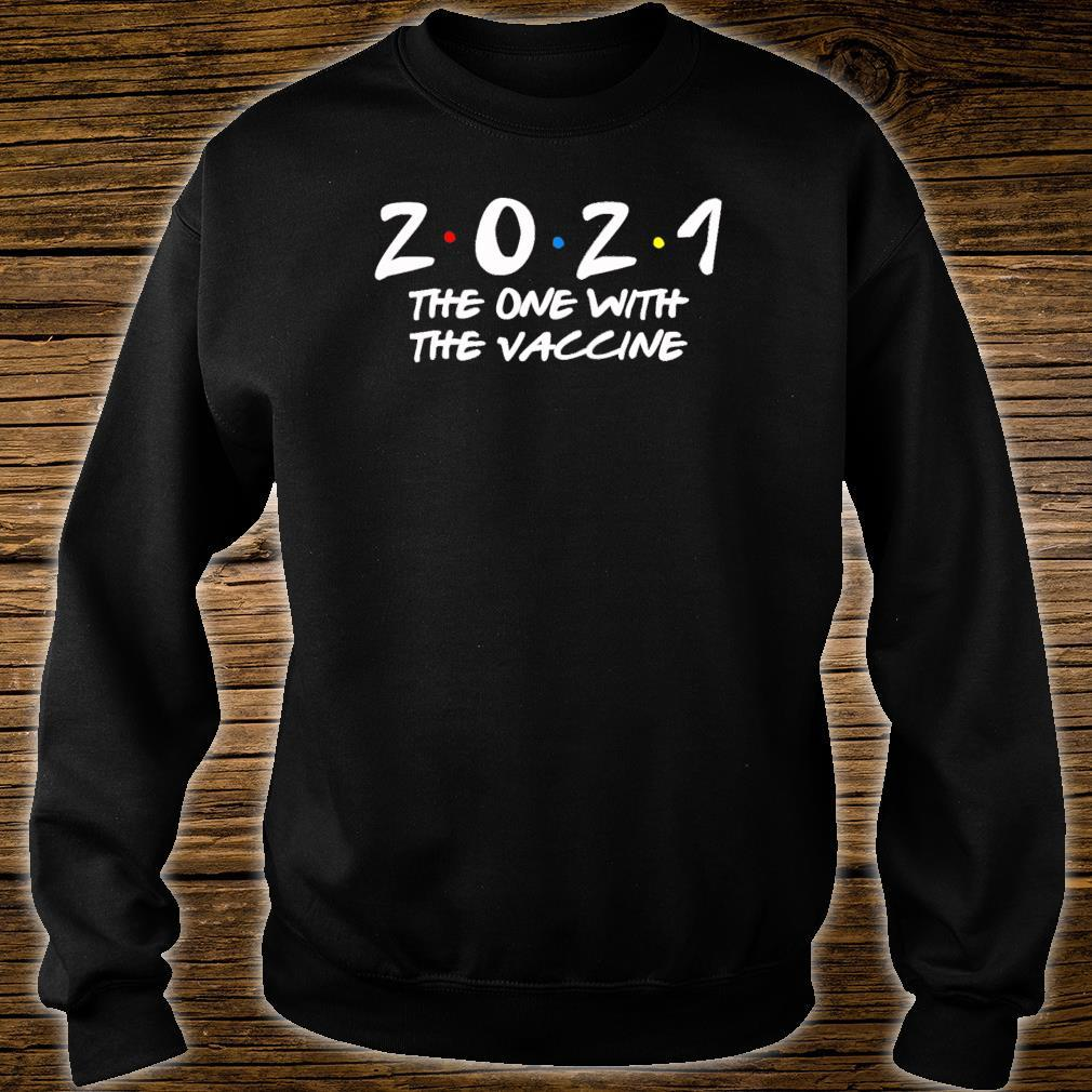 2021 The One With The Vaccine New Years Eve Shirt sweater