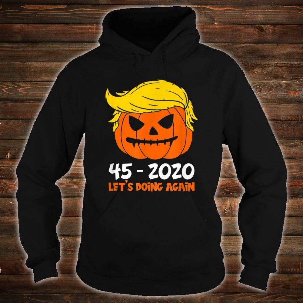 45 - 2020 Let's Doing Again Halloween Pumpkin Trump Shirt hoodie