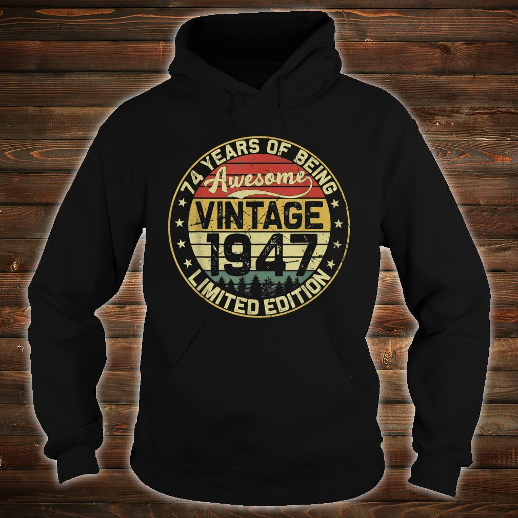 74th Birthday Vintage 1947 74 Years Limited Edition Shirt hoodie
