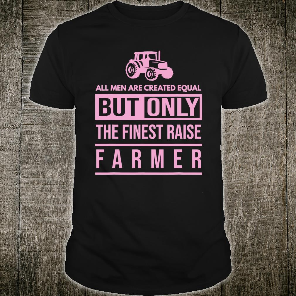 All Are Created Equal Dad Of A Farmer Shirt