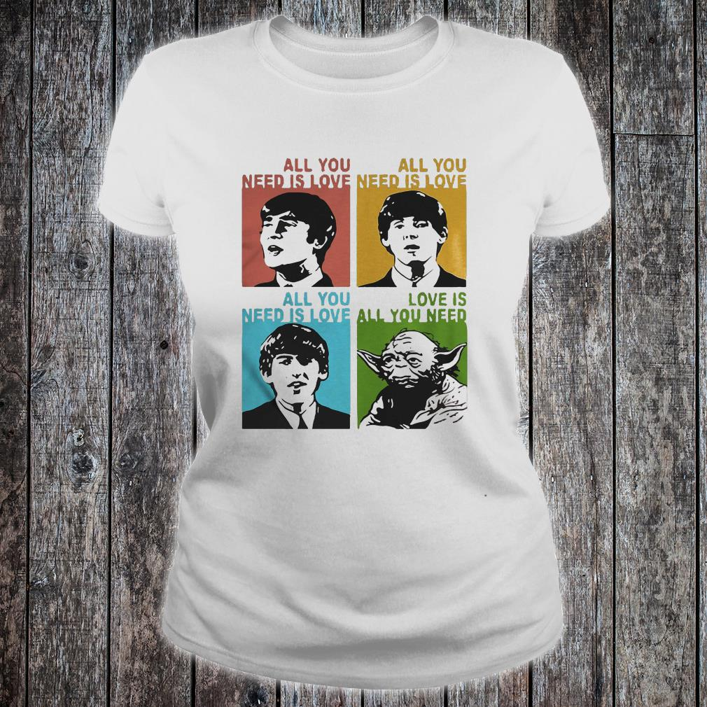 All you need is love the Beatles and Star Wars Yoda shirt ladies tee
