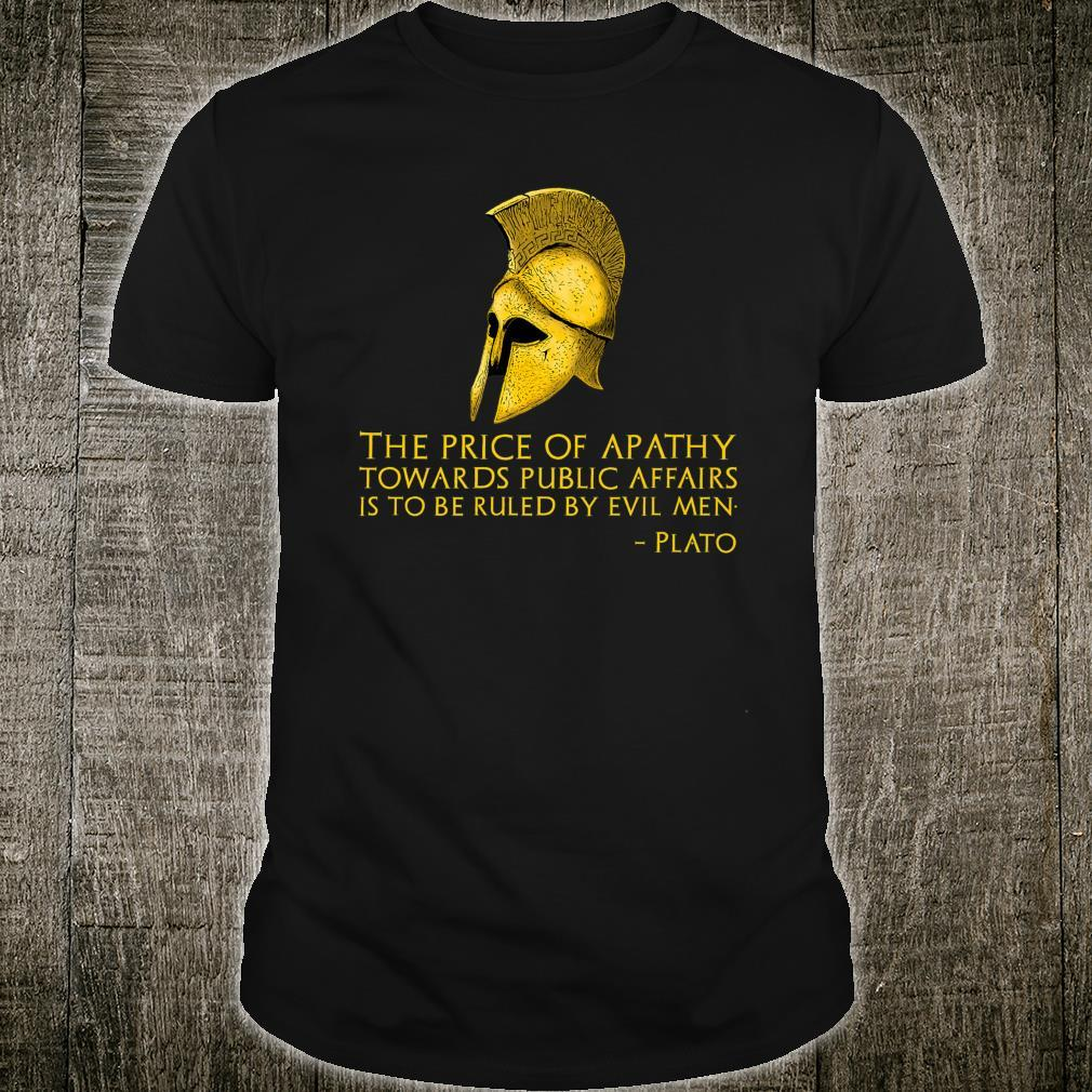 Ancient Greek Political Philosophy Plato Quote On Apathy Shirt