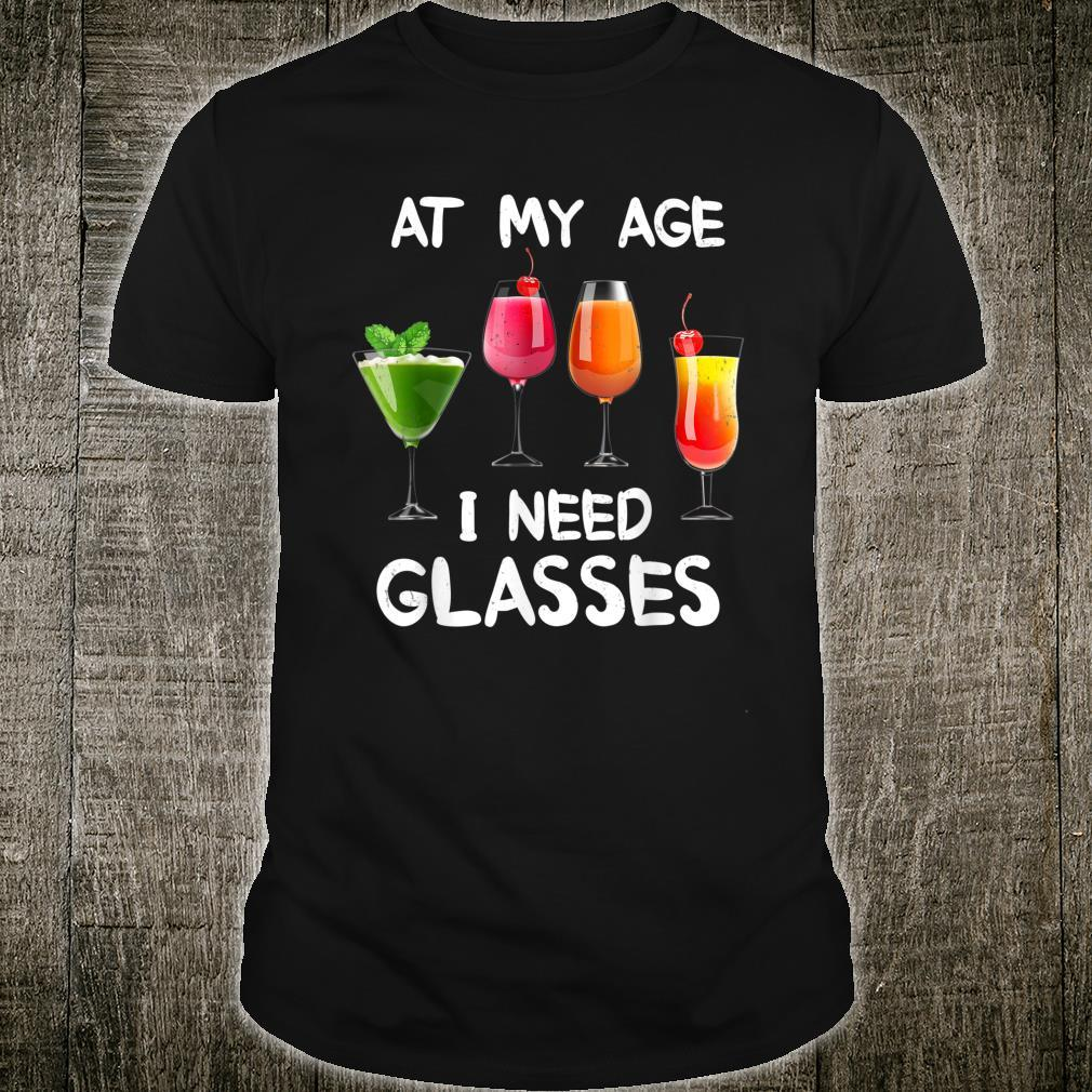 At My Age I Need Glasses Awesome Wines Wine Explorers Shirt