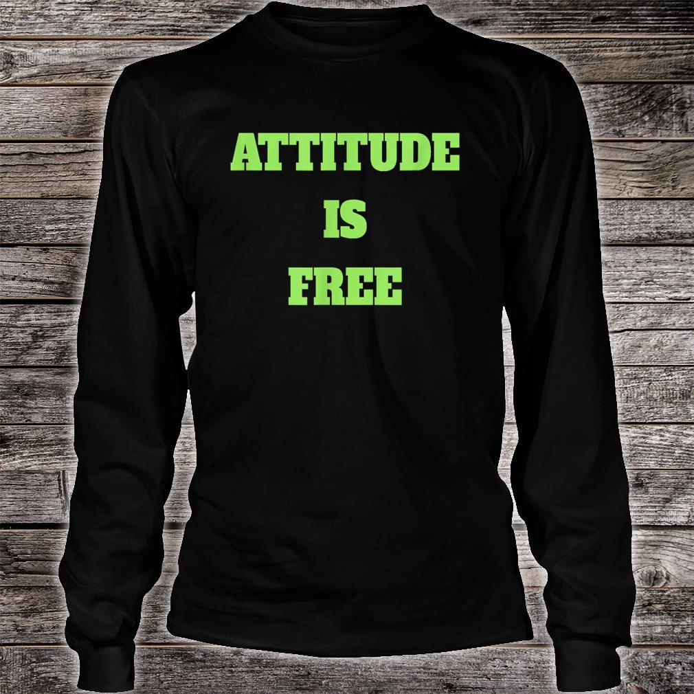 Attitude is free Shirt long sleeved