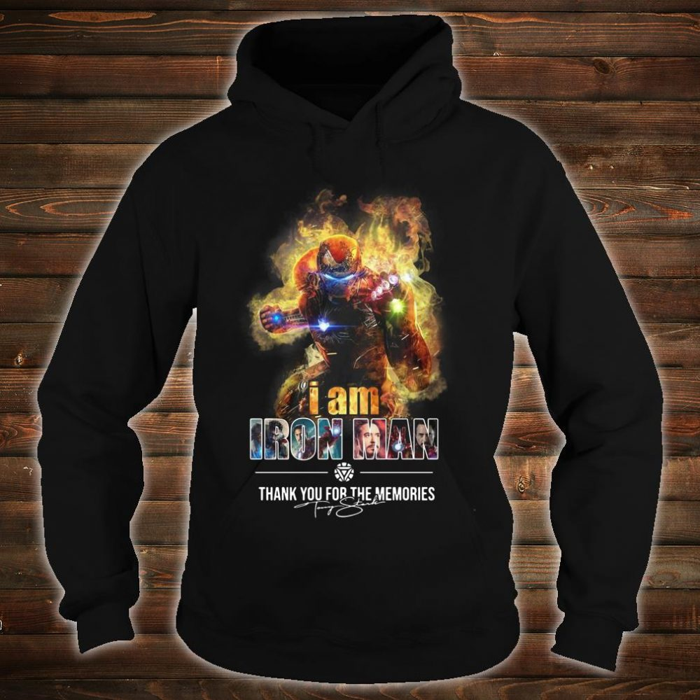 Avengers endgame I am iron man thank you for the memories shirt hoodie