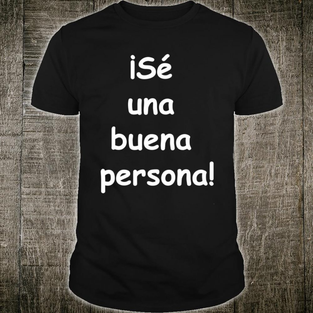 Be a nice person Shirt