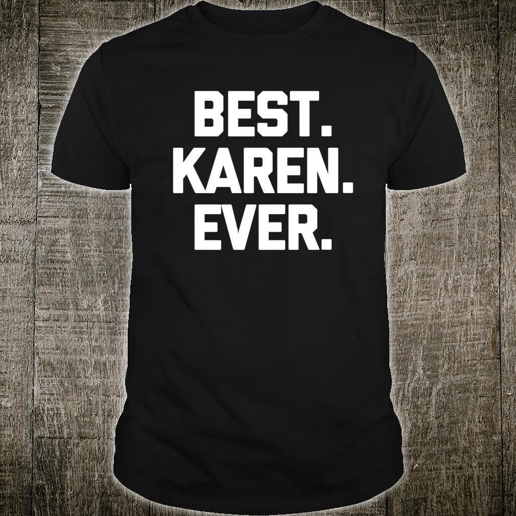 Best Karen Ever saying sarcastic novelty Karen Shirt