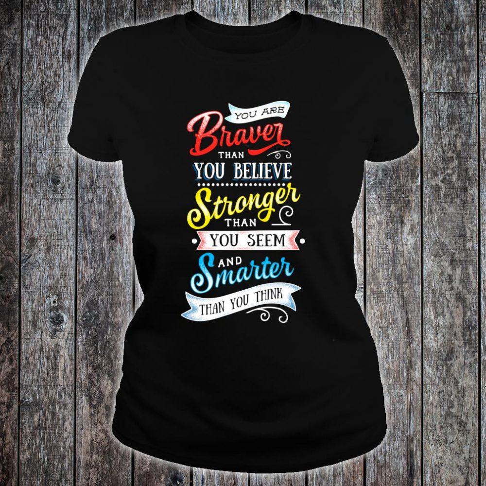 Braver You Believe Stronger Smatter Shirt ladies tee