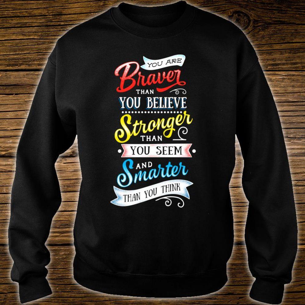 Braver You Believe Stronger Smatter Shirt sweater